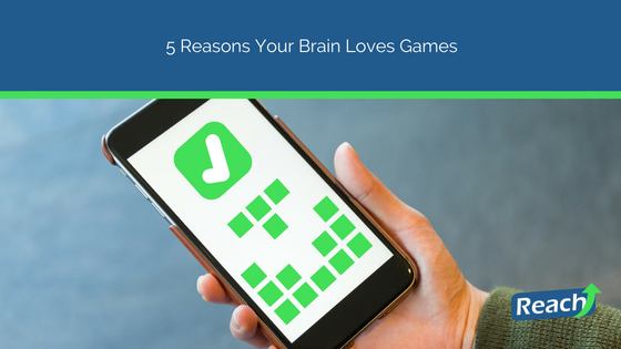 5 Reasons Your Brain Loves Games