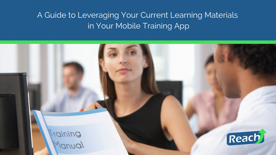 A Guide to Leveraging Your Current Learning Materials in Your Mobile Training App