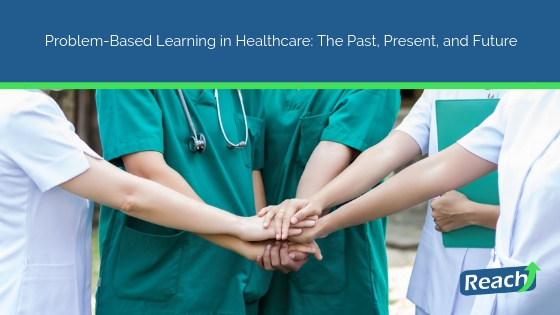 Problem-Based Learning in Healthcare: The Past, Present, and Future
