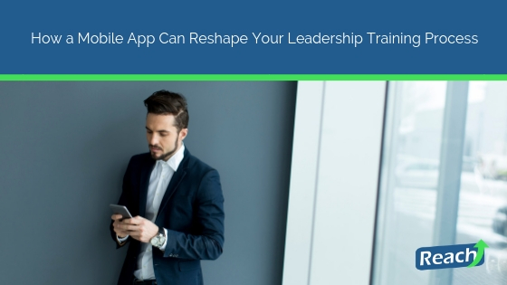 How a Mobile App Can Reshape Your Leadership Training Process