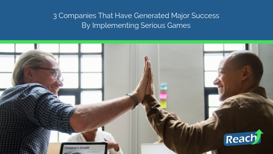 3 Companies That Have Generated Major Success By Implementing Serious Games